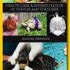 Health Care and Rehabilitation of Turtles and Tortoises - Amanda Ebenhack