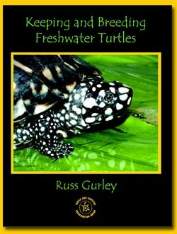 Keeping and Breeding Freshwater Turtles - Russ Gurley